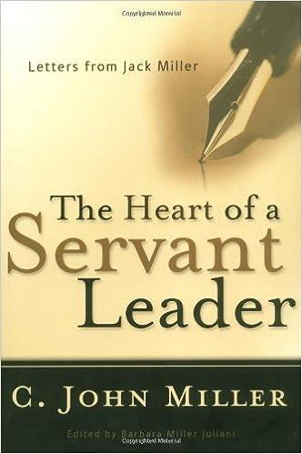 The Heart of a Servant Leader: Letters from Jack Miller: C. John Miller,  Barbara Miller Juliani: 9780875527154: Amazon.com: Books