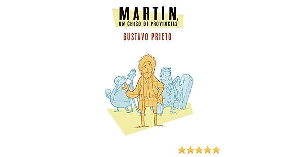 Martín, un chico de provincias eBook: Prieto, Gustavo: Amazon.es ...
