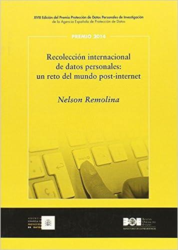 Recolección internacional de datos personales: un reto del mundo post-internet Premio Protección de Datos Personales AEPD: Amazon.es: Nelson Remolina ...