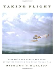 Taking Flight: Inventing the Aerial Age, from Antiquity through the First World War