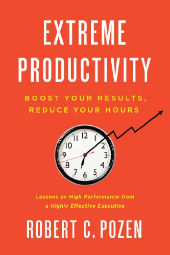 Image result for Extreme Productivity by Robert Pozen