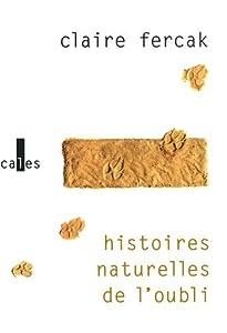 vignette de 'Histoires naturelles de l'oubli (Claire Fercak)'
