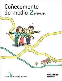 COÑECEMENTO DO MEDIO 2 PRIMARIA OS CAMIÑOS DO SABER