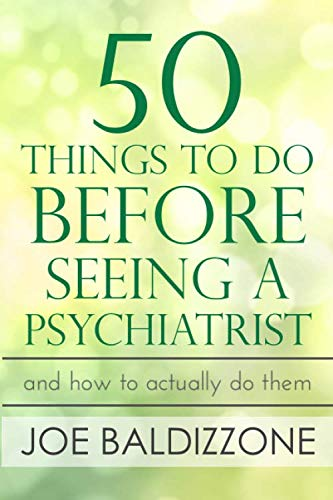 50 Things To Do Before Seeing a Psychiatrist: And How To Actually Do Them