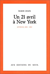 Un 21 avril à New York. Journal 1980-1982