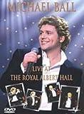 Michael Ball: Live At The Royal Albert Hall [DVD]
