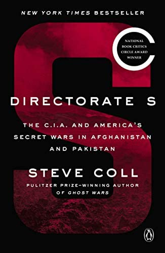 Directorate S: The C.I.A. and America's Secret Wars in Afghanistan and Paki