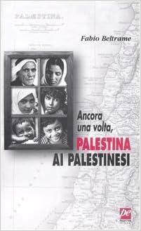 Ancora una volta, Palestina ai palestinesi