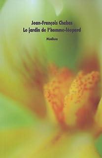 Le jardin de l'homme-léopard, Chabas, Jean-François