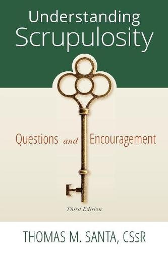 Understanding Scrupulosity: 3rd Edition of Questions and Encouragement PDF