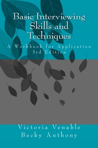 - Basic Interviewing Skills and Techniques: A Workbook for Application