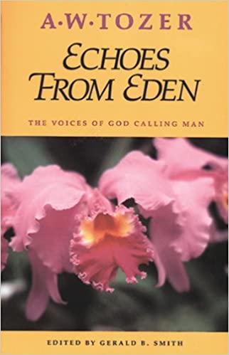 echoes from eden by a w tozer