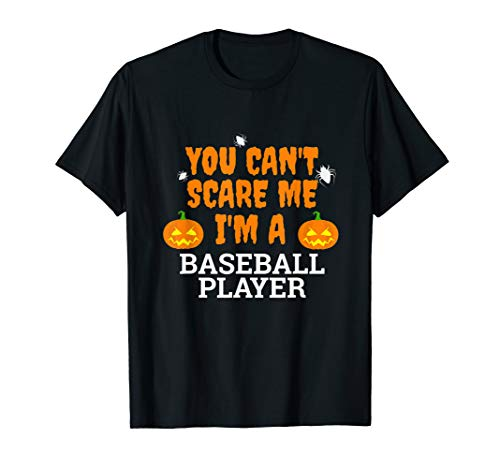 Can't Scare Me I'm a Baseball Player Scary Funny Halloween -