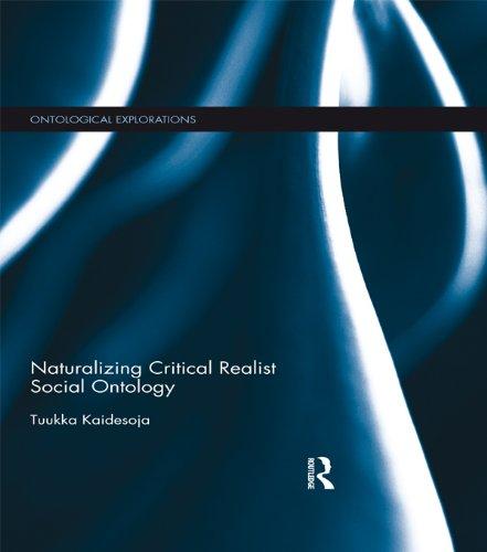 Download Naturalizing Critical Realist Social Ontology (Ontological Explorations) Pdf