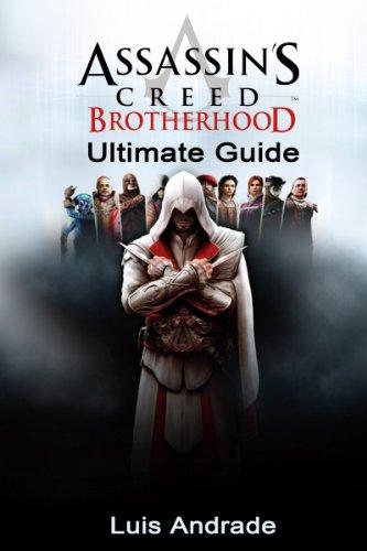 Assassin's Creed: Brotherhood: Ultimate Guide (English Edition)