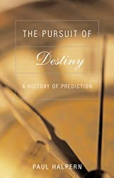 The Pursuit Of Destiny: A History Of Prediction