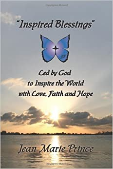 Inspired Blessings Led by God to Inspire the World with Love, Faith and Hope by Jean Marie Prince (2011-11-28)