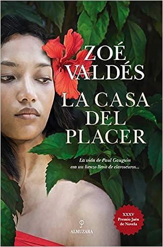 La Casa Del Placer de Zoé Valdés