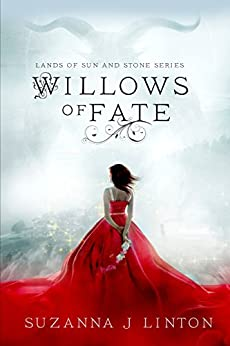 Willows of Fate (The Lands of Sun and Stone Series Book 1) by [Linton, Suzanna J.]