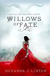 Willows of Fate (The Lands of Sun and Stone Series Book 1)