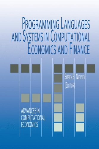 Programming Languages and Systems in Computational Economics and Finance (Advances in Computational Economics) by Brand: Springer