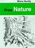 Draw Nature, Moira Huntly, 0713648996