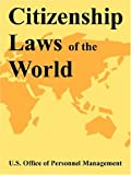 Citizenship Laws of the World, U. S. Office of Personnel Management Staff, 1410108074
