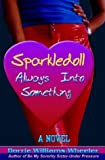 img - for Sparkledoll Always Into Something-2004 Edition book / textbook / text book