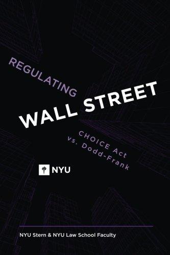 Regulating Wall Street  Choice Act Vs  Dodd Frank  Choice Act Vs  Dodd Frank
