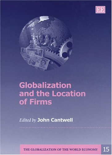 (Globalization and the Location of Firms (The Globalization of the World Economy))