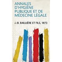 Annales d'hygiène publique et de médecine légale (French Edition)