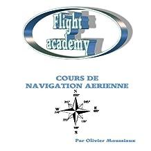 Cours de navigation aérienne (Cours de pilotage avion t. 1) (French Edition)