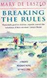 Breaking the Rules, Mary De Laszlo, 0747251983