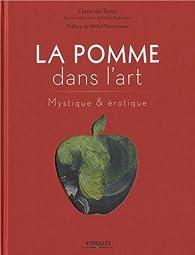 La pomme dans l'art : Mystique et érotique par Claire de Torcy