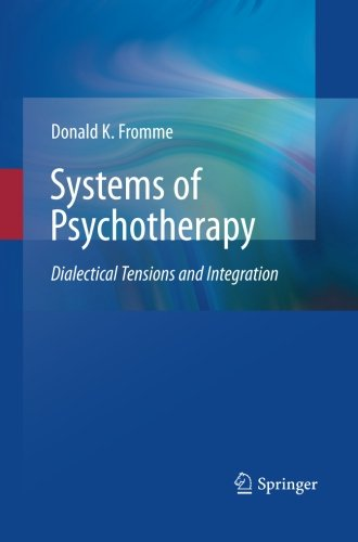 Systems of Psychotherapy: Dialectical Tensions and Integration (Systems Of Psychotherapy A Transtheoretical Analysis 8th Edition)