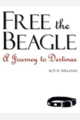 Free the Beagle: A Journey to Destinae Paperback
