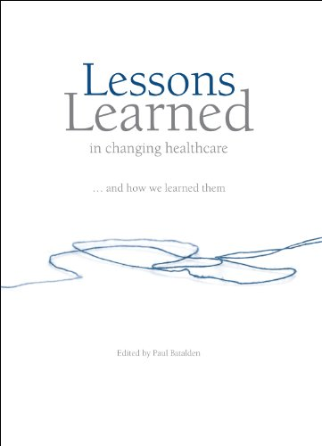 Download Lessons Learned in changing healthcare … and how we learned them. Pdf