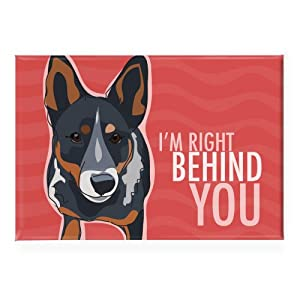 Pop Doggie Right Behind You Cattle Dog Blue Heeler Fridge Magnet 2
