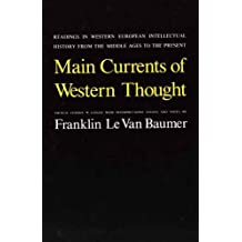 Main Currents of Western Thought: Readings in Western Europe Intellectual History from the Middle Ages to the Present, Fourth Edition