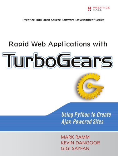 Rapid Web Applications with TurboGears: Using Python to Create Ajax-Powered Sites by Prentice Hall