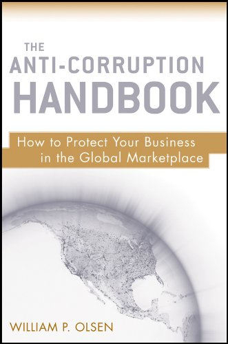 The Anti-Corruption Handbook: How to Protect Your Business in the Global Marketplace