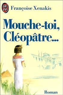 Mouche-toi Cléopâtre par Xenakis