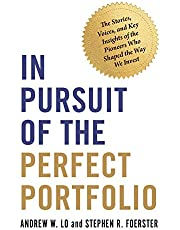 In Pursuit of the Perfect Portfolio: The Stories, Voices, and Key Insights of the Pioneers Who Shaped the Way We Invest