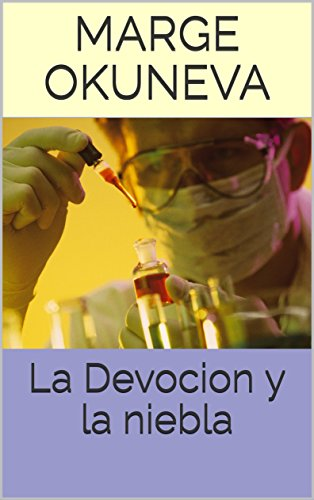 La Devocion y la niebla (Spanish Edition) by [Okuneva, Marge]