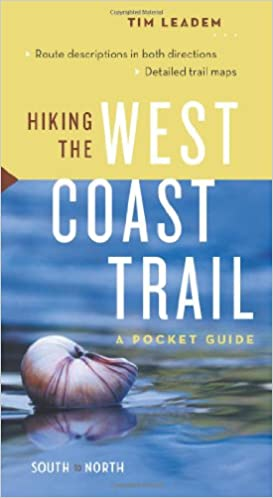 Hiking the West Coast Trail South to North/North to South: A Pocket Guide