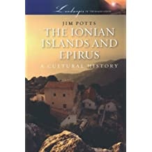The Ionian Islands and Epirus: A Cultural History (Landscapes of the Imagination)