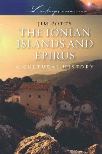 The Ionian Islands And Epirus  A Cultural History  Landscapes Of The Imagination
