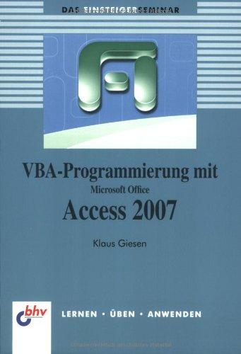 VBA-Programmierung mit Microsoft Office Access 2007 Taschenbuch – 1. August 2007 Klaus Giesen mitp/bhv 3826674472 Access 2007; Programmierung