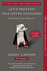 """The #1 New York Times bestselling (mostly true) memoir from the hilariousauthor of Furiously Happy.""""Gaspingly funny and wonderfully inappropriate.""""—O, The Oprah MagazineWhen Jenny Lawson was little, all she ever wanted was to fit in. That dr..."""
