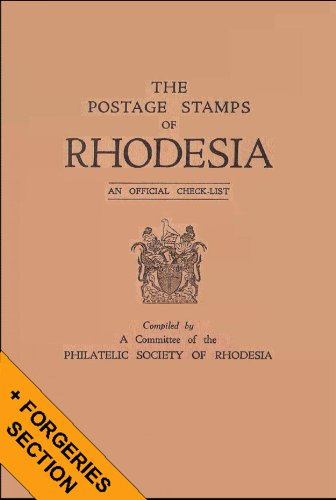 The Postage Stamps of Rhodesia (Formally the British South Africa Company), an Official Checklist & How to Detect the Forgeries.